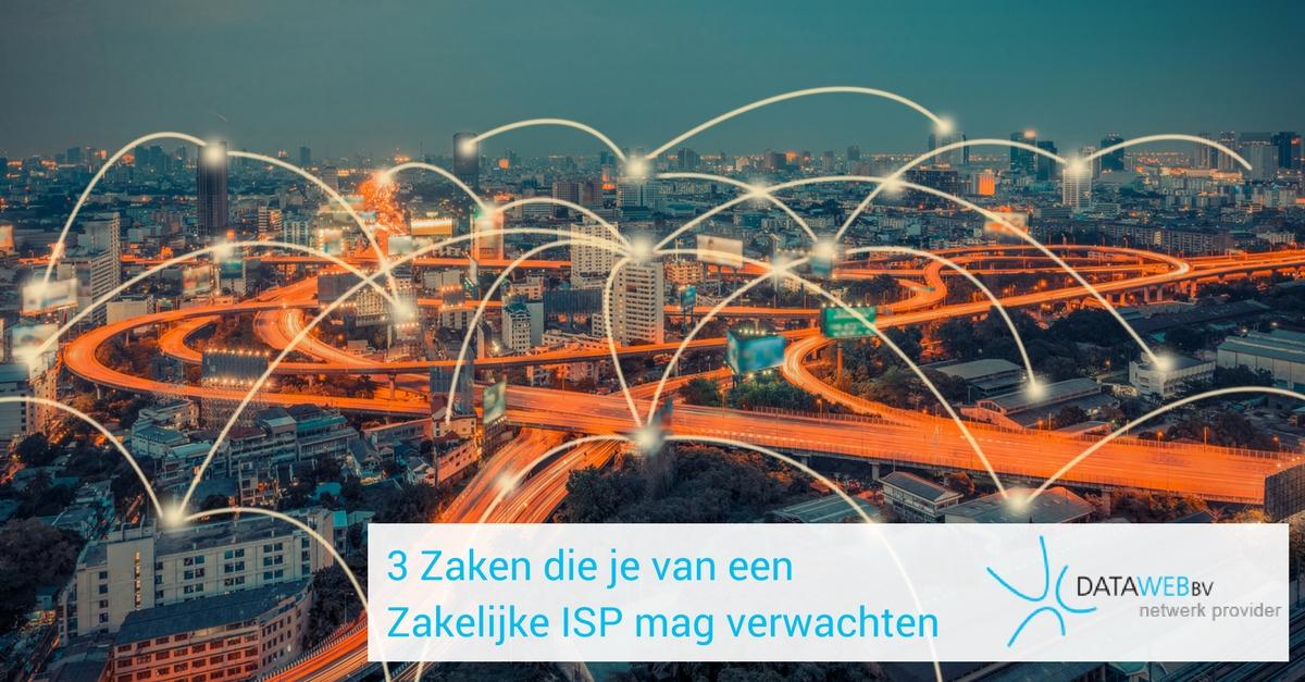 3 zaken van een zakelijk ISP mag verwachten