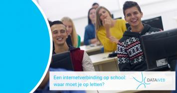 Een internetverbinding op school: waar moet je op letten?